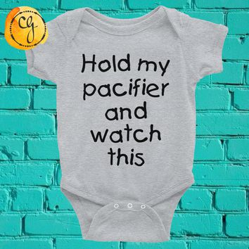 Hold My Pacifier And Watch This Funny Baby Toddler Onesuit or Tee