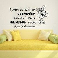 Wall Decals Quotes Alice in Wonderland - I Can't Go Back To Yesterday - Rabbit Sayings Quote Kids Boys Girls Nursery Baby Room Wall Vinyl Decal Stickers Bedroom Murals
