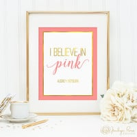 I believe in pink printable, Audrey Hepburn gold foil and pink quote, I believe in pink faux gold foil, Audrey Hepburn art, bedroom decor
