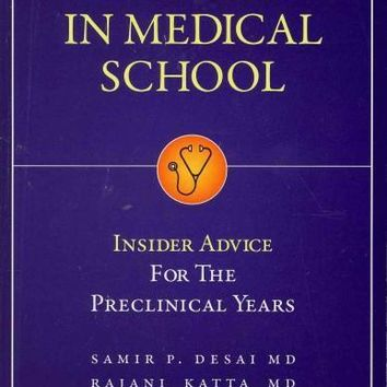 Success in Medical School: Insider Advice for the Preclinical Years: Success in Medical School