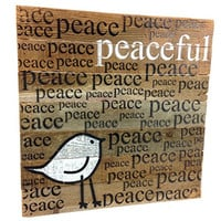 Peaceful (Peace Peace Peace) - Reclaimed Tobacco Lath Art Sign with Bird - 14-in x 14-in