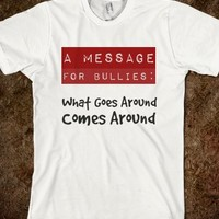 A Message For Bullies: What Goes Around Comes Around
