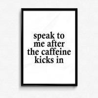 Coffee Print, Funny Coffee Poster, Coffee Humor, Caffeine Print, Kitchen Decor, Office Decor, Office Wall Art, Coworker Gift, Wall Art