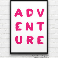 Adventure || typography art print, subway art, life quote, adventure quote, inspirational print, black and white, minimalist art print