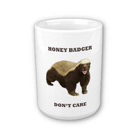 Honey Badger Don't Care Mugs
