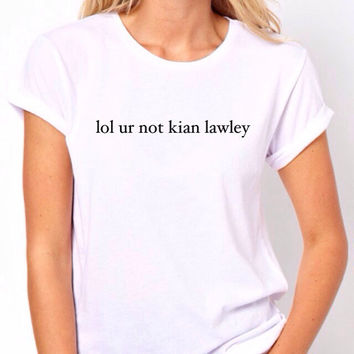 lol ur not kian lawley Tshirt