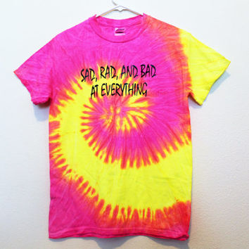 fluorescent sad rad and bad at everything shirt
