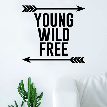 Young Wild Free Arrows Quote Decal Sticker Wall Vinyl Art Home Decor Inspirational Beautiful Adventure Travel