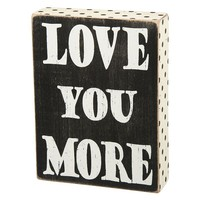 ''Love You More'' Wooden Box Sign Art