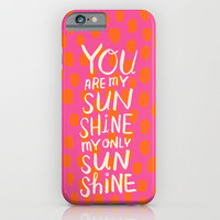 My Only Sunshine iPhone & iPod Case by Gigglebox