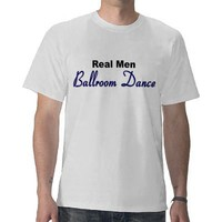 """Real Men Ballroom Dance"" Tee Shirts from Zazzle.com"
