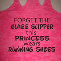 Forget The Glass Slipper Womens Running Motivational Fitness Workout Burnout Tank Top