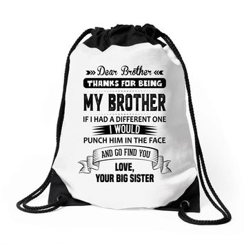 Thanks For Being My Brother, Love, Your Big Sister Drawstring Bags