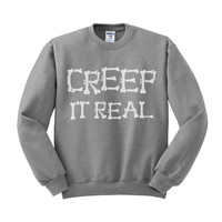Creep it Real Crewneck Sweatshirt