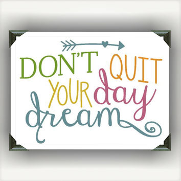 """DONT QUIT Your DAYDREAM Painted/Decorated 5'X7"""" Canvases - you pick colors"""