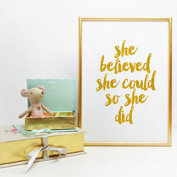 She Believed She Could So She Did Gold Foil Print foiled print Girl quote print gold foil quote gold nursery decor gold bride Nursery Print