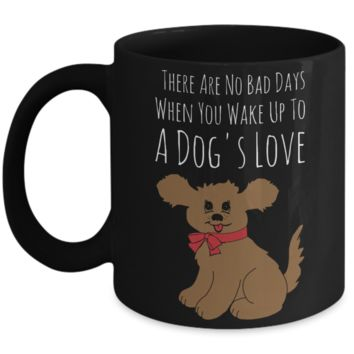 Dog Love Mug - Funny Saying Quote Gift for Her & Him - Perfect Gift for Kids, Parents, Mom, Dad, Grandparents - Best Morning & Night Cup for Cocoa, Coffee & Pencils