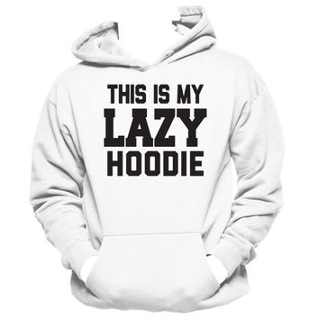 This Is My Lazy Hoodie | Lazy Day Quote Hoodie, Funny Girl Tees