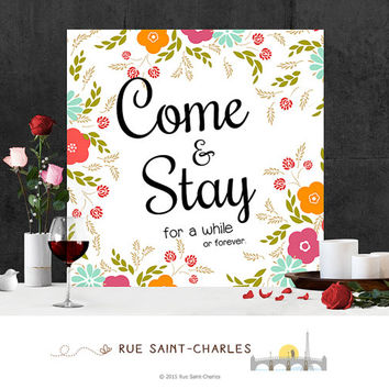 Come & Stay for a while printable quote prints art print inspirational quote motivational art floral art prints instant download art prints