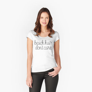 Beach Hair Don't Care by tshirtstylist