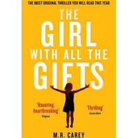 The Girl with All the Gifts: v. 6 By (author) M. R. Carey
