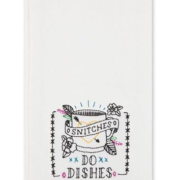 Snitches Do Dishes Dish Towel