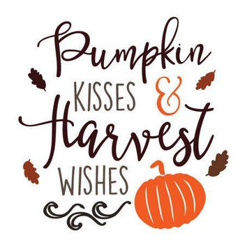 Pumpkin Kisses & Harvest Wishes .svg file for Cricut and Silhouette