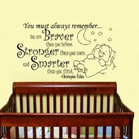 Housewares Vinyl Decal Winnie the Pooh Quote You Must Always Remember... You Are Braver Than You Believe, Stronger Than You Seem, and Smarter Than You Think. Home Wall Art Decor Removable Stylish Sticker Mural Unique Design for Room Baby Kid Nursery