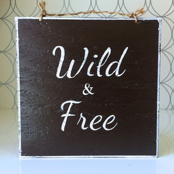 Wild & Free Sign / Bohemian Decor / Hippie Decor - Brown