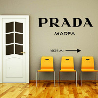 Wall Decals Quotes Vinyl Sticker Decal Art Home Decor Mural Wall Decal Prada Marfa Sign Words Bedroom Gift Girls Fashion Living Room AN352