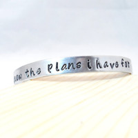 Personalized HAND STAMPED BRACELET - For I Know the Plans I have For You, Graduation, Mom gift, grandma gift
