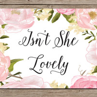 Isn't She Lovely Printable - INSTANT DOWNLOAD Printable - lovely quote - girl quote - floral room decor - rose room decor - girl nursery art