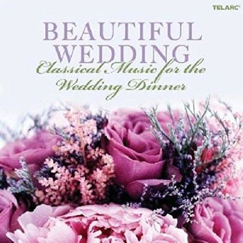 Various Artists - Beautiful Wedding: Classical Music For The Wedding Dinner