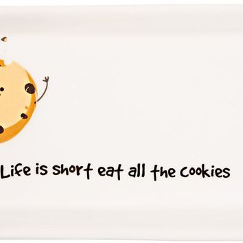 Life is short eat all the cookies Serving Tray