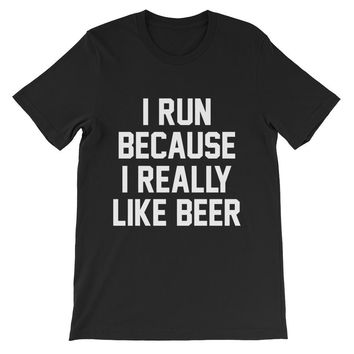 I Run Because I Really Like Beer Unisex Graphic Tee