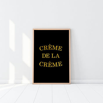 Creme De La Creme Printable Art Gold Foil Decor Glam Wall Art Girly Wall Art Quote Prints Digital Download Glamorous Decor Fashion Wall Art