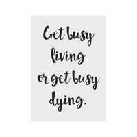 The Shawshank Redemption Movie Quote Poster - Get Busy Living or Get Busy Dying