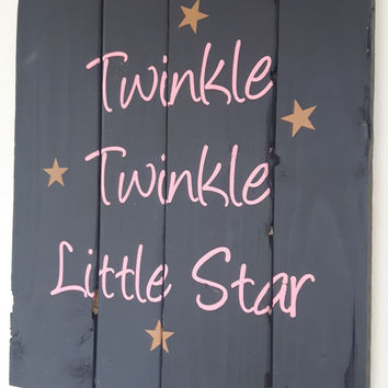 Wood Sign - Twinkle Twinkle Little Star, rustic sign, wood sign,Bedroom Decor, Childs sign, New Baby Gift, Baby Shower Gift