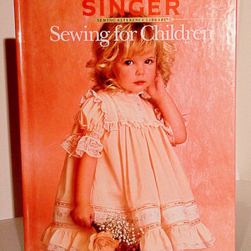 Vintage Singer Sewing for Children, Sewing Reference Library, 1988, Heirloom Sewing, Dresses, Pants, nursery decor, Infant, Boys, Girls