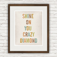 typography quote  poster, song lyrics, vintage style print, pink floyd, distressed decor, Shine on you crazy diamond A4 or 8x10