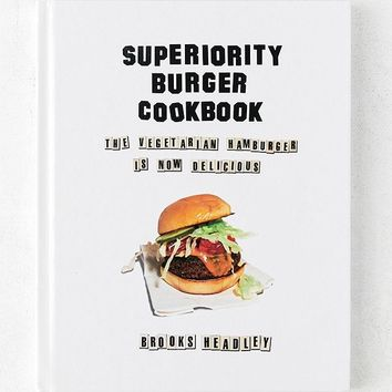 Superiority Burger Cookbook: The Vegetarian Hamburger Is Now Delicious By Brooks Headley | Urban Outfitters
