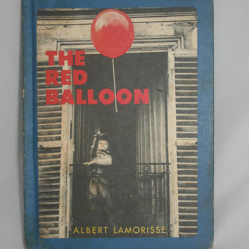 The Red Balloon Vintage Childrens Book French Movie Memorabilia Le Ballon Rouge by Albert Lamorisse  Children's Choice Book Club Gift Idea