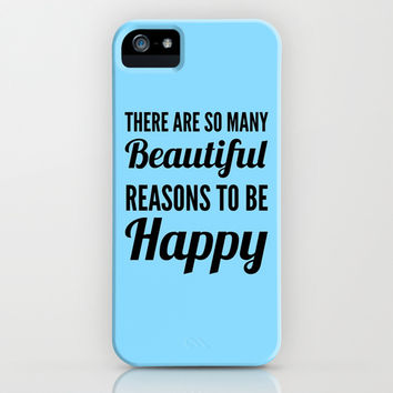 Beautiful Reasons to be Happy iPhone & iPod Case by CreativeAngel