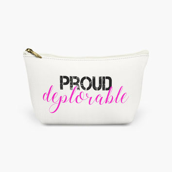 Proud deplorable gift - girl power, feminist, cosmetic bag, makeup case, funny makeup bag, Presidential Election 2016 Trump Clinton