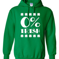 0% Irish Fun St Patricks Day Printed Hoodie Ladies And Mens Kids Style St Patty's Day Hoodie Great Fun Irish Sweatshirt St Patty's Day Gift