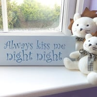 Always Kiss Me Night Night Wall Decor Carved Wood Sign in Pale Blue