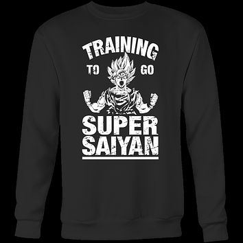 Super Saiyan - TRAINING TO GO SUPER SAIYAN - Unisex Sweatshirt T Shirt - TL01109SW