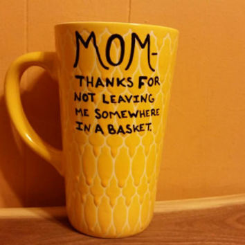 Mug/Cup/Mom thanks for not leaving me somewhere in a basket/Christmas present/Birthday gift/Free US shipping/Funny mug/Quote mug/LOVEinamug