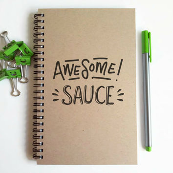Writing journal, spiral notebook, cute diary, small sketchbook, scrapbook, memory book, 5x8 journal - Awesome Sauce, funny journal