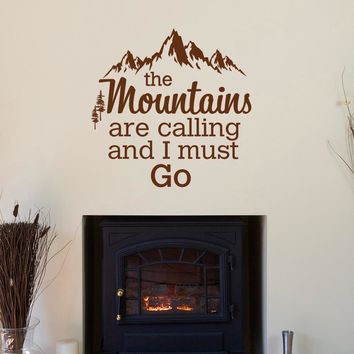 Removable Vinyl Wall Decal Quote- The Mountains Are Calling And I Must Go John Muir Quote